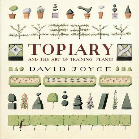 Compare Textbook Prices for Topiary and the Art of Training Plants First Edition Edition ISBN 9781552094204 by Joyce, David,Stoddart, Laura
