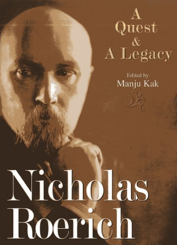 Nicholas Roerich: A Quest & A Legacy: A Quest and a Legacy