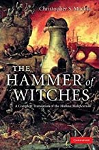 Christopher S. Mackay: The Hammer of Witches : A Complete Translation of the Malleus Maleficarum (Paperback); 2009 Edition