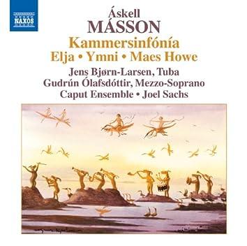 Másson: Kammersinfónia - Elja - Ymni - Maes Howe