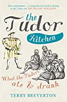 The Tudor Kitchen: What the Tudors Ate & Drank
