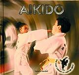Aikido (Kids' Library of Martial Arts) by Pamela Randall (2003-01-01) - Pamela Randall