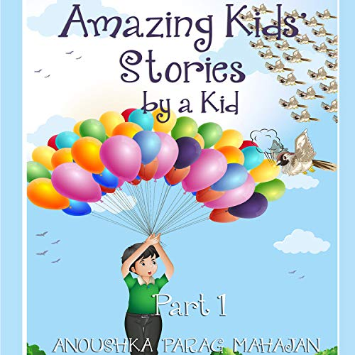 Amazing Kids' Stories by a Kid Part 1 cover art