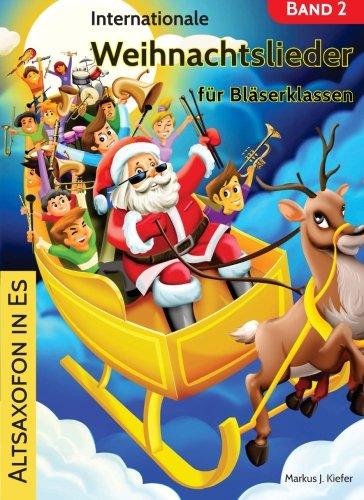 Internationale Weihnachtslieder für Bläserklassen: Altsaxofon in Es