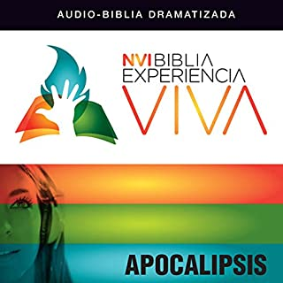 Experiencia Viva: Apocalipsis (Dramatizada)     [NVI The Bible Experience Alive: Revelations]              By:                                                                                                                                 Zondervan                               Narrated by:                                                                                                                                 Full Cast                      Length: 1 hr and 25 mins     3 ratings     Overall 5.0
