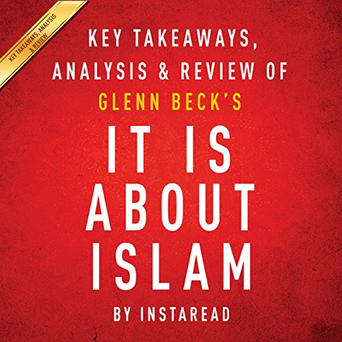 It Is About Islam by Glenn Beck: Key Takeaways, Analysis, & Review audiobook cover art