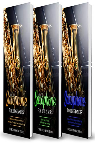 Saxophone for Beginners: 3 in 1- Beginner\'s Guide+ Tips and Tricks+ Simple and Effective Techniques of playing a Saxophone (English Edition)