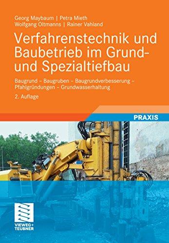 Verfahrenstechnik und Baubetrieb im Grund- und Spezialtiefbau: Baugrund - Baugruben - Baugrundverbesserung - Pfahlgründungen - Grundwasserhaltung (German Edition)