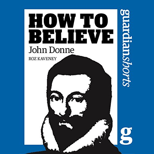 How to Believe: John Donne audiobook cover art