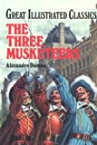 Three Musketeers (Great Illustrated Classics)