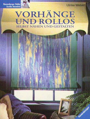 Vorhänge und Rollos selbst nähen und gestalten
