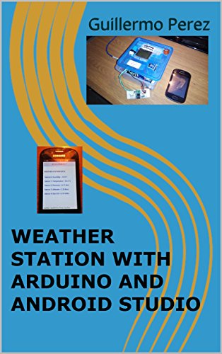 Weather Station With Arduino And Android Studio (English Edition)
