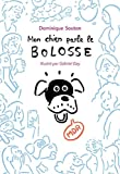 Mon chien parle le bolosse (French Edition)