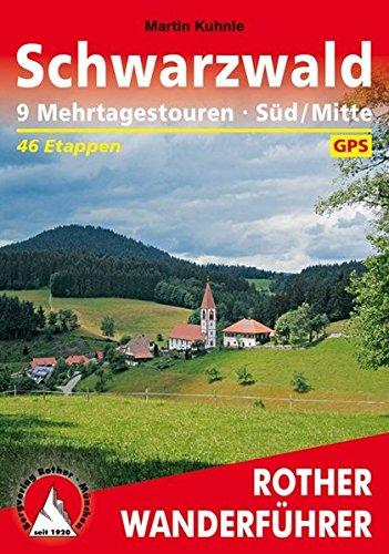 Schwarzwald Süd/Mitte: 9 Mehrtagestouren. 46 Etappen. Mit GPS-Tracks (Rother Wanderführer)