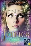 Fairies 2: Amethystviolett: Funkelnde Romantasy in der berauschenden Welt der Elfen und Feen