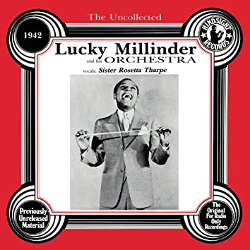 The Uncollected: Lucky Millinder And His Orchestra