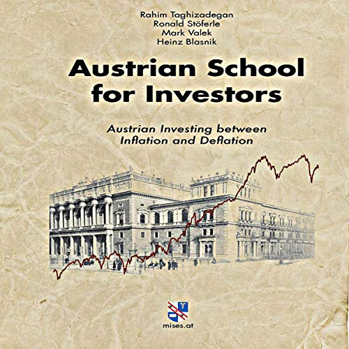 Austrian School for Investors: Austrian Investing between Inflation and Deflation  By  cover art
