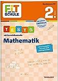 FiT FÜR DIE SCHULE. Tests mit Lernzielkontrolle. Mathematik 2. Klasse (Fit für die Schule / Das kann ich!)