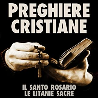 Preghiere Cristiane: Il Santo Rosario e le Litanie Sacre [Christian Prayers: The Holy Rosary and Litany of the Sacred] Titelbild