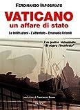Vaticano. Un affare di Stato. Le infiltrazioni, l'attentato. Emanuela Orlandi