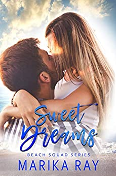 Sweet Dreams: A Small-Town Romance (The Beach Squad Book 1) by [Marika Ray]