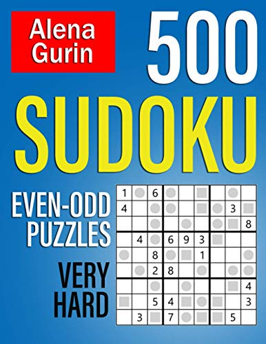 500 Sudoku Even-Odd Puzzles Very Hard: Sudoku Puzzle Book for Adults with Solutions