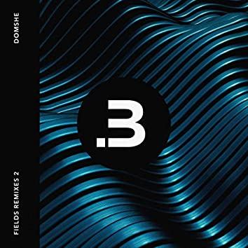 Fields Remixes, Pt. 2