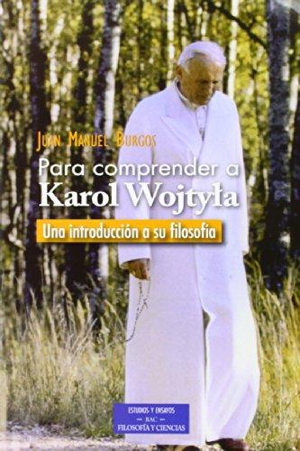 para Comprender a Karol Wojtyla-Una Intr (ESTUDIOS Y ENSAYOS)