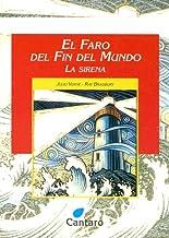 El Faro del Fin del Mundo: La Sirena (Coleccion del Mirador) (Spanish Edition)