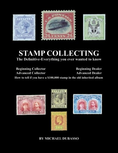 Compare Textbook Prices for Stamp Collecting: The Definitive-Everything you ever wanted to know: Do I have a one million dollar stamp in my collection  ISBN 9781468012361 by DuBasso, Mr. Michael