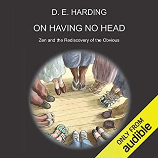 On Having No Head                   By:                                                                                                                                 Douglas Edison Harding                               Narrated by:                                                                                                                                 Richard Lang                      Length: 2 hrs and 47 mins     148 ratings     Overall 4.5