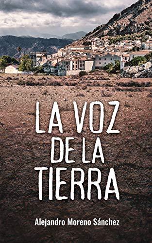La voz de la tierra de [Alejandro Moreno Sánchez, Marto Pariente]