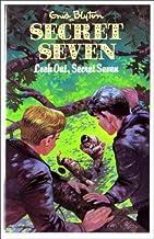 Look Out, Secret Seven (Enid Blyton`s The Secret Seven Series II)
