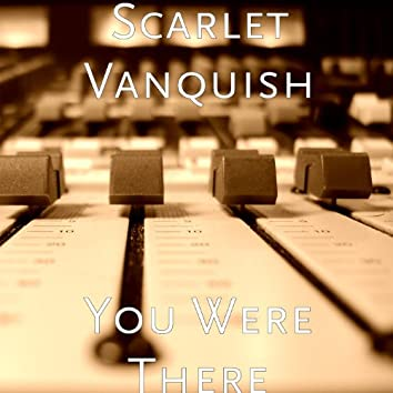 You Were There (feat. Rose J Baker)