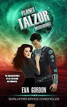 Planet Talzor Needs Brides (Shalhinari Space Chronicles) by [Eva Gordon]