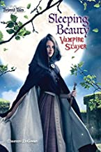 Sleeping Beauty: Vampire Slayer (Twisted Tales)