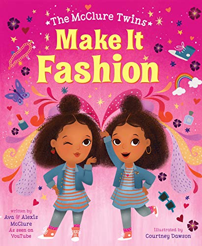 Compare Textbook Prices for The McClure Twins: Make It Fashion  ISBN 9780063029521 by McClure, Ava,McClure, Alexis,Dawson, Courtney