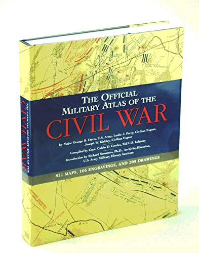 Compare Textbook Prices for The Official Military Atlas of the Civil War  ISBN 9780760750445 by U.S. War Dept.,Davis, George B.,Perry, Leslie J.,Kirkley, Joseph W.,Cowles, Calvin D.