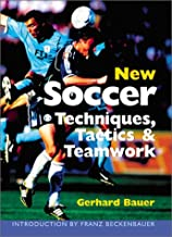New Soccer Techniques, Tactics & Teamwork: Newly Revised & Updated