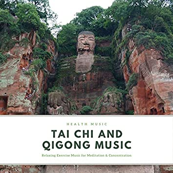 Tai Chi and Qigong Music: Relaxing Exercise Music for Meditation & Concentration, Health Music