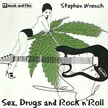 Sex, Drugs and Rock N' Roll