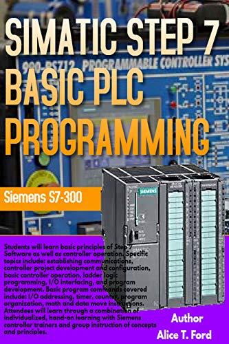 SIMATIC STEP 7 BASIC PLC PROGRAMMING: Siemens S7-300 (English...