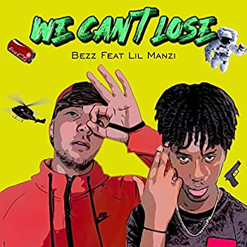 We Can't Lose (feat. Lil Manzi)