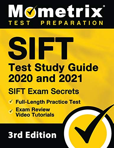 SIFT Test Study Guide 2020 and 2021: SIFT Exam Secrets, Full-Length Practice Test, Exam Review Video Tutorials: [3rd Edition]
