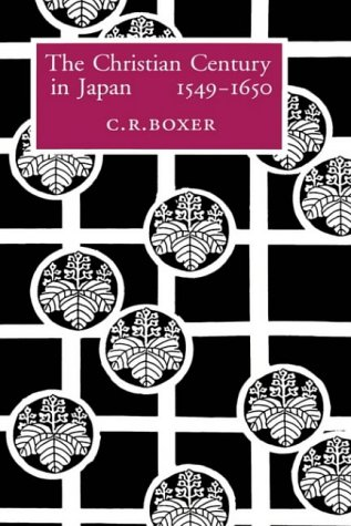 The Christian Century in Japan, 1549-1650 (Aspects of Portugal S)
