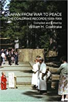 Japan from War to Peace: The Coaldrake Records 1939-1956