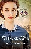 Wedded to War (Heroines Behind the Lines Book 1)