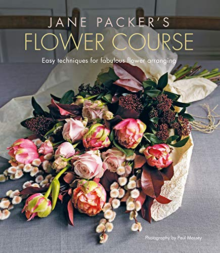 Compare Textbook Prices for Jane Packer's Flower Course: Easy techniques for fabulous flower arranging Illustrated Edition ISBN 9781788791885 by Packer, Jane