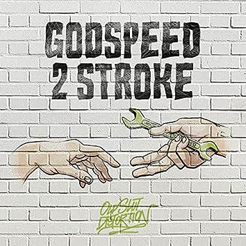 GODSPEED 2 STROKE