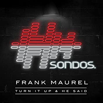 Turn It Up & He Said